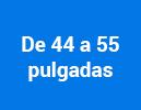 De 44 a 55 pulgadas