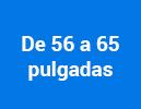 De 56 a 65 pulgadas